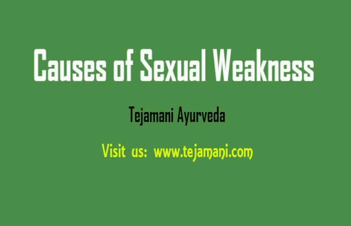 sexual weakness, sexual disorder, tejamnai, temola, temola peda,